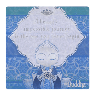 Little Buddha – Magnet – The Only Impossible Journey is the One You Never Begin