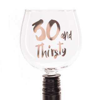 30 and Thirsty Tipple Topper Wine Glass