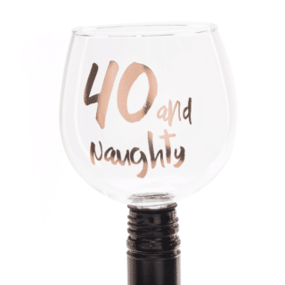 40 and Naughty Tipple Topper Wine Glass