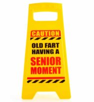MDI Desk Warning Sign - Senior Moment