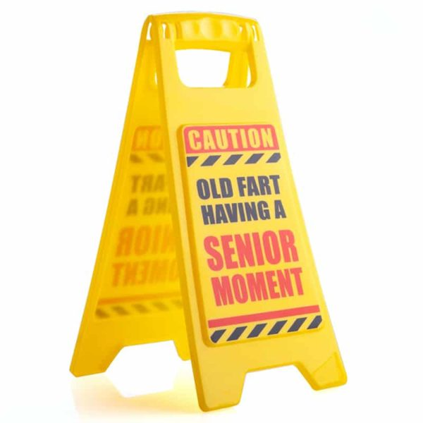 MDI Desk Warning Sign - Senior Moment